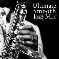 Sensual Chill Saxaphone Band / - Ultimate Smooth Jazz Mix