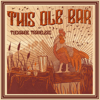 Tuckahoe Travelers - This Ole Bar