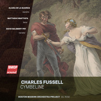 Boston Modern Orchestra Project & Gil Rose - Charles Fussell: Cymbeline