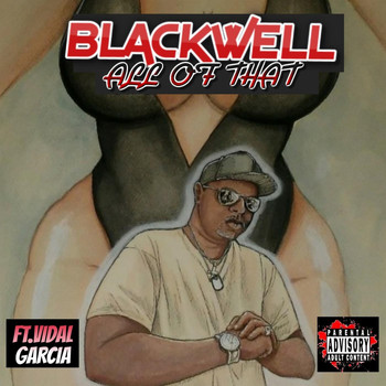 Blackwell - All of That (feat. Vidal Garcia) (Explicit)