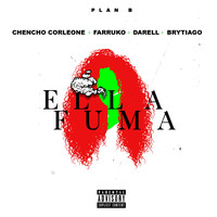 Plan B - Ella Fuma (Explicit)