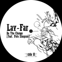Lay-Far - Be the Change