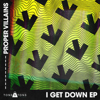 Proper Villains - I Get Down EP