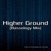 Tears of Technology - Higher Ground (Bassology Mix) [feat. Serenity]