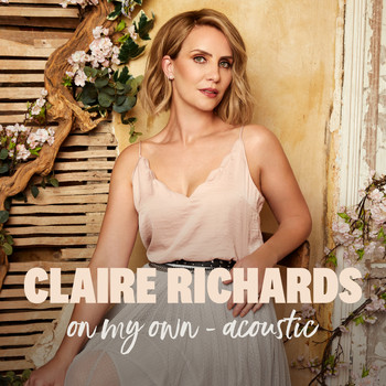 Claire Richards - On My Own (Acoustic)