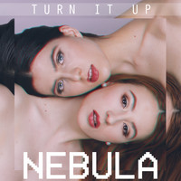 Nebula - Turn It Up