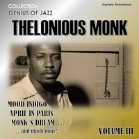 Thelonious Monk - Genius of Jazz - Thelonious Monk, Vol. 3 (Digitally Remastered)