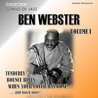 Ben Webster - Genius of Jazz - Ben Webster, Vol. 1 (Digitally Remastered)