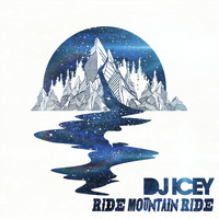 DJ Icey - Ride Mountain Ride