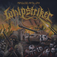 Whipstriker - Merciless Artillery (Explicit)