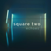 Echoes - Square Two