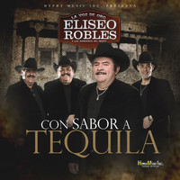 Eliseo Robles - Con Sabor a Tequila