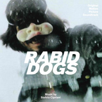Stelvio Cipriani - Rabid Dogs (Cani arrabbiati) (Original motion picture soundtrack)
