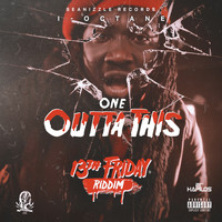 I Octane - One Outta This (Explicit)
