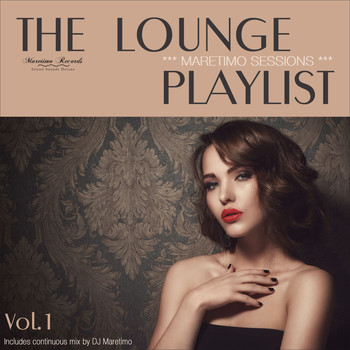 DJ Maretimo - Maretimo Sessions: The Lounge Playlist, Vol. 1 - Jazz Lounge Music Deluxe