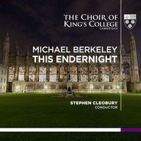 Stephen Cleobury and Choir of King's College, Cambridge - Berkeley: This Endernight - Single
