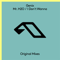 Genix - Mr. H2O / I Don't Wanna