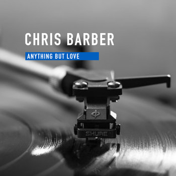 Chris Barber - Anything But Love