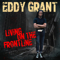 Eddy Grant - Living on the Frontline