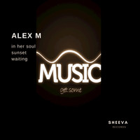 Alex M - Music get Some