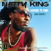 Natty King - Woman to Man (Gur Riddim)