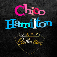 Chico Hamilton - Jazz Collection
