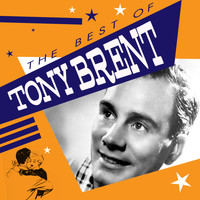 Tony Brent - The Best of