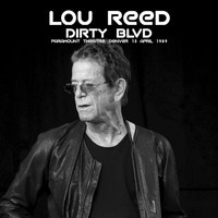 Lou Reed - Dirty Blvd (Live at Paramount Theatre, Denver, 13 April 1989)