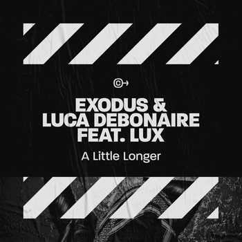 Exodus, Luca Debonaire feat. Lux - A Little Longer
