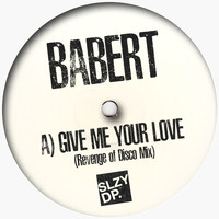 Babert - Give Me Your Love (Revenge of Disco Mix)