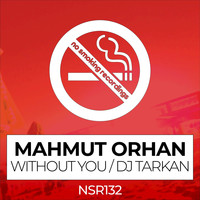 Mahmut Orhan - Without You (Dj Tarkan Remix)
