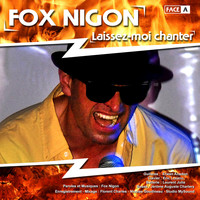 Fox Nigon - Laissez-Moi Chanter