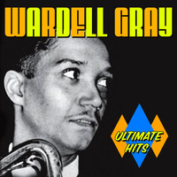 Wardell Gray - Ultimate Hits
