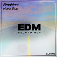 Breakfast - Never Stop