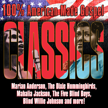 Various Artists - 100% American Made Gospel Classics