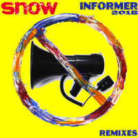 Snow - Informer 2018 (Remixes)