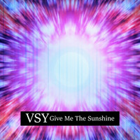 VSY - Give Me The Sunshine