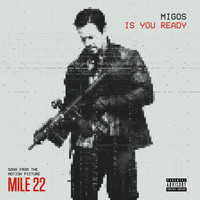 "Migos - Is You Ready (From ""Mile 22"" [Explicit])"