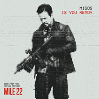 "Migos - Is You Ready (From ""Mile 22"")"