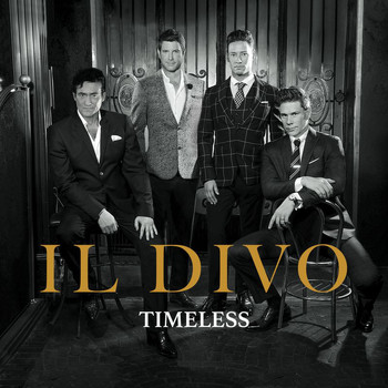 Il Divo - Timeless