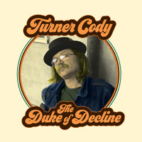 Turner Cody / - The Duke Of Decline