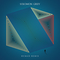 Solomon Grey - Human Remix