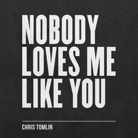Chris Tomlin - Nobody Loves Me Like You - EP