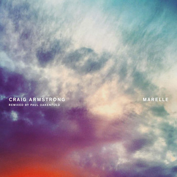Craig Armstrong - Marelle (Paul Oakenfold Remix)