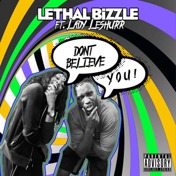 Lethal Bizzle - Don't Believe You (Explicit)