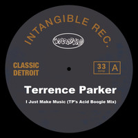 Terrence Parker - I Just Make Music (Tp's Acid Boogie Mix)