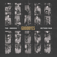 The Knocks - Goodbyes (feat. Method Man) (Explicit)