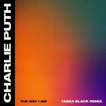 Charlie Puth - The Way I Am (Taska Black Remix)