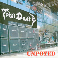Total Death - Unpoyed