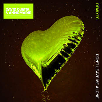 David Guetta - Don't Leave Me Alone (feat. Anne-Marie) (Remixes)